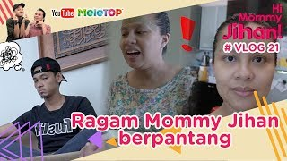 Hi Mommy Jihan Vlog #21 I Ragam Mommy Jihan berpantang