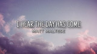 Watch Matt Maltese I Hear The Day Has Come video