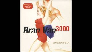 Bran Van 3000 - Drinking in LA  [HD-Lyrics]