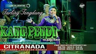 Download Mp3 Kang Pendi    Tarling Klasik    Bunda Mumun    Citra Nada Live Desa Grinting - B