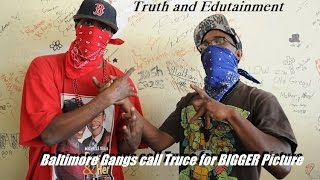 Baltimore Bloods & Crips set the Record Straight #FreddieGray