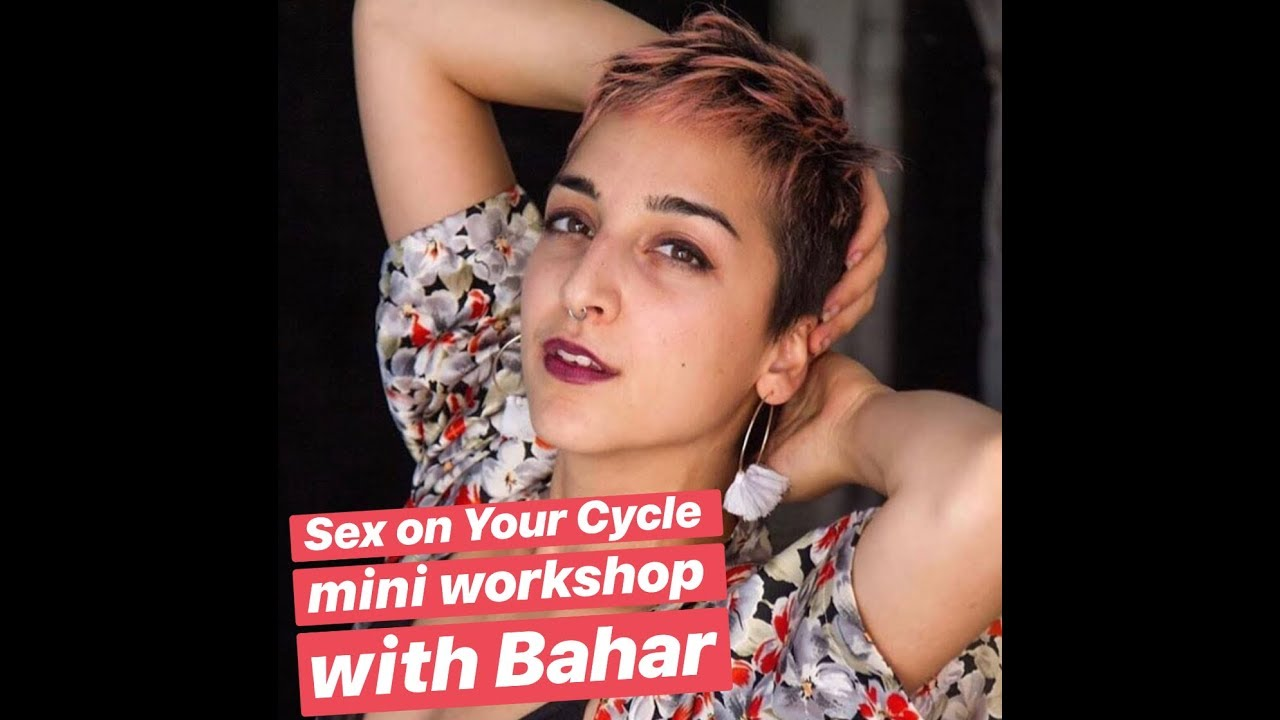 Bahar Sex On Your Cycle