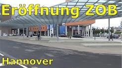 Eröffnung neuer ZOB Hannover & Impressionen neuer und alter ZOB