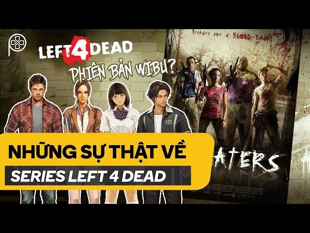 NHỮNG SỰ THẬT VỀ... LEFT 4 DEAD | Phê Game
