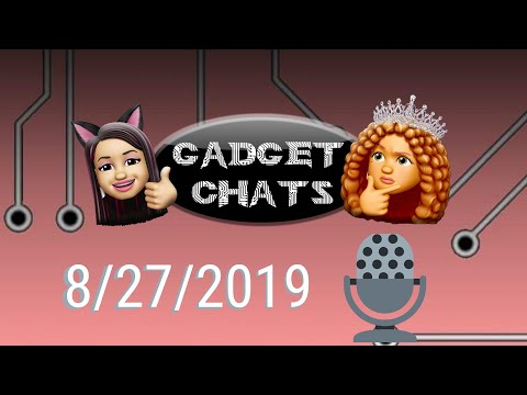 gadget-chats-podcast---8/27/2019