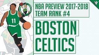 Boston Celtics | 2017-18 NBA Preview (#4)