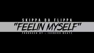 "Skippa Da Flippa ""Feeling Myself"" (My Mixtapez Exclusive)"
