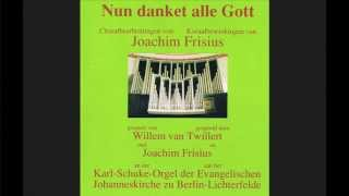 Willem van Twillert plays, J. Frisius, Nun danket alle Gott - K.Schuke-orgel