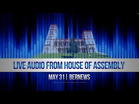 May 31   Audio Of Morning In House of Assembly   2019