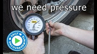 We Need Pressure - Daily EncourageMints