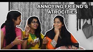 Annoying things Friends do || Friend's Atrocities || Pori Urundai