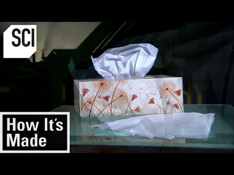 How It's Made: Tissues