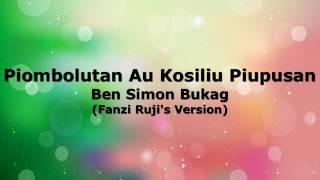 Ben Simon Bukag - Piombolutan Au Kosiliu Piupusan (Fanzi Ruji's Version) | Lyric Video + Minus 1