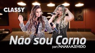 """Classy Ft. Naiara Azevedo - Toca Ela De Novo """"Não Sou Corno"""" (Clipe Oficial)"""