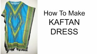 How To Make Kaftan Dress   DIY