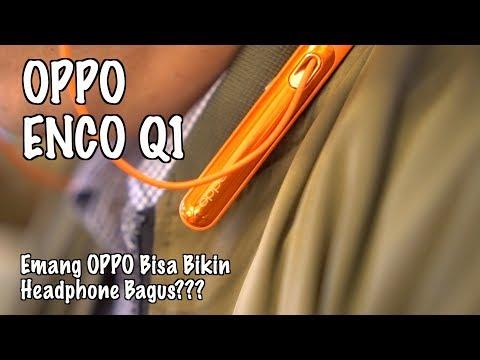 OPPO Enco Q1 Review: Ketika OPPO Bikin Headphone
