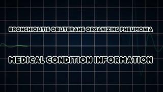 Bronchiolitis obliterans organizing pneumonia (Medical Condition)