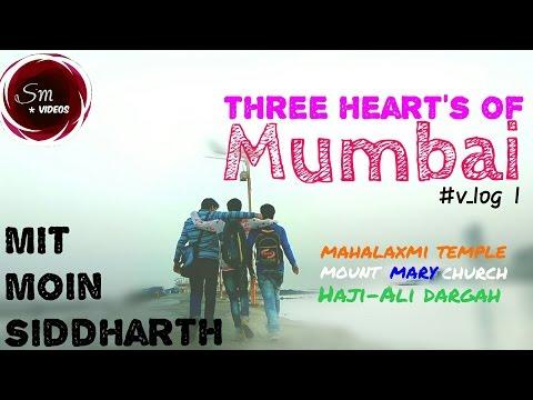 Three heart's of Mumbai | #V_LOG 1 | BMTH | Haji-Ali dargah , mahalaxmi temple & mount mary church