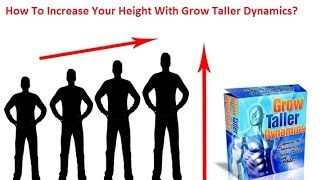 How To Increase Your Height With Grow Taller Dynamics?