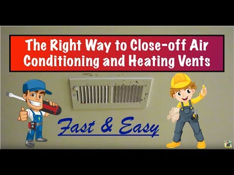 The Proper Way to Close-off Air Conditioning and Heating Vents