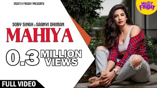 Mahiya | Soby Singh | San-B | Saanvi Dhiman | Mostly Friday | Latest Punjabi Song