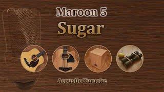 Sugar - Maron 5 (Acoustic Karaoke)