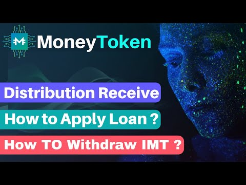 #Moneytoken Distribution Receive & How To Apply Loan & Withdraw Cryptocurrency ? Part- 3