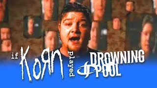 If Korn played TEAR AWAY (Korn/Drowning Pool Cover)
