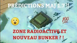 PRÉDICTIONS MAJ 1.7  !! ZONE RADIOACTIVE ? ! - LAST DAY ON EARTH FR