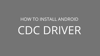 How to manually install Android CDC Driver