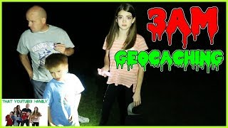 GEOCACHING AT Night  / That YouTub3 Family