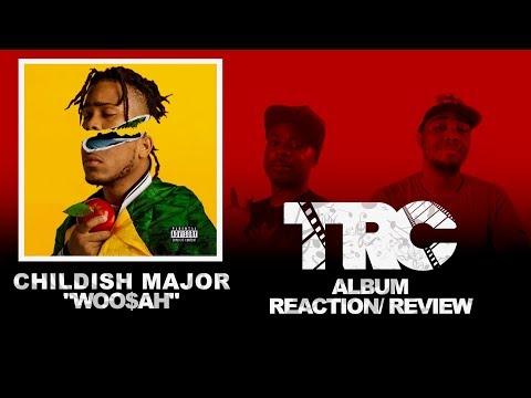 Childish Major Woo$ah Reaction/Review