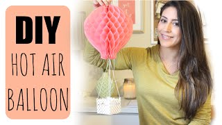 DIY Paper Hot Air Balloon | ♥ Juli