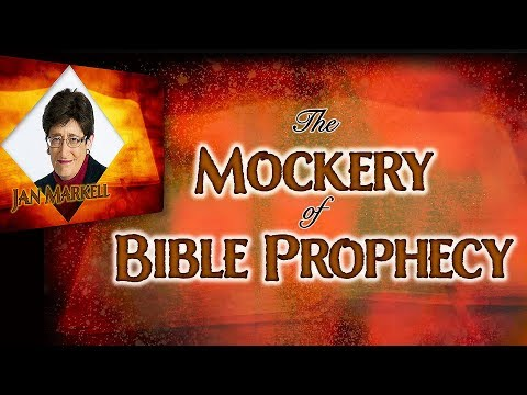 Jan Markell on the Mockery of Bible Prophecy