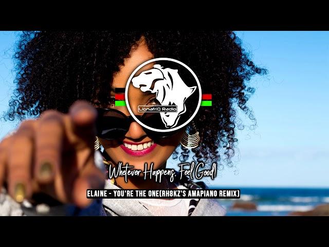Elaine - You're The One (Rh8kZ's AmaPiano Remix)