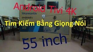 Tivi 4K UHD 55 inch Giá Rẻ Nhất - Hướng Dẫn Bạn Lắp Đặt Sử Dụng Tivi 55G2 skyworth