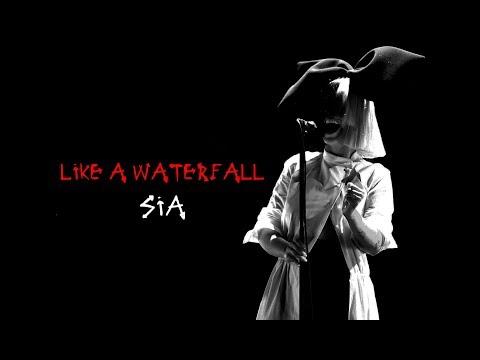 Sia - Like A Waterfall ( Now I'm Crying ) Lyrics