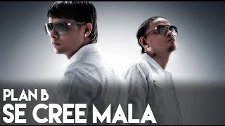 Plan B - Se Cree Mala [La Formula] [Official Audio]