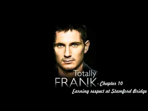 Totally Frank: The Autobiography of Frank Lampard - Chapter 10 - Earning respect at Stamford Bridge