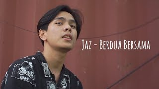 JAZ - BERDUA BERSAMA (OST Milly & Mamet) | Cover by BEL-KO Project