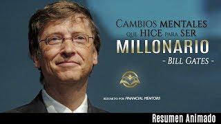 Cambios Mentales para Hacerse Millonario con una sola Idea - Bill Gates - Financial Mentors