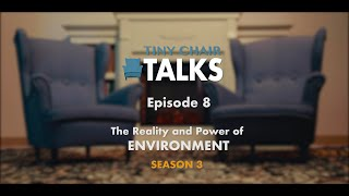 Tiny Chair Talks S3 Ep. 8 - Environment