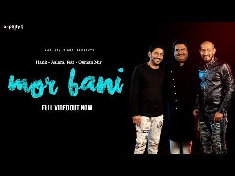 Mor Bani | Full video | Hanif Aslam feat. Osman Mir | Ampliify times