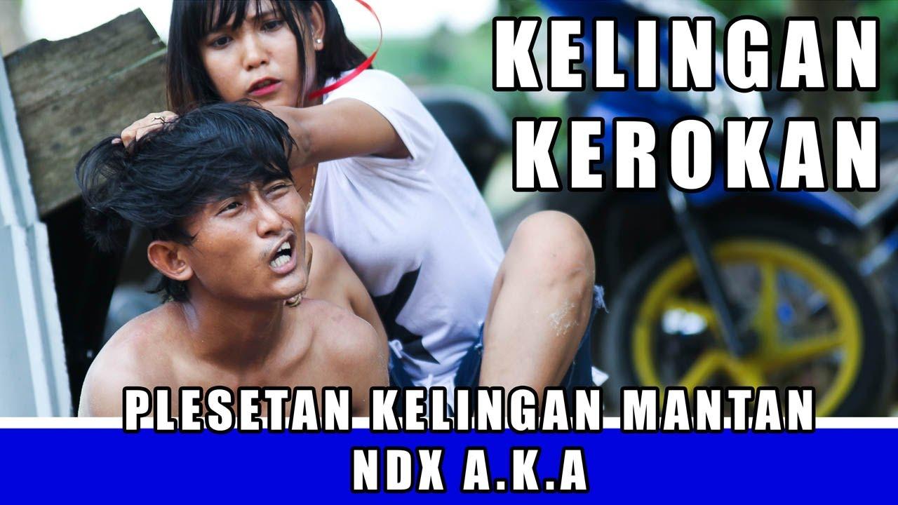 NDX A K A KELINGAN MANTAN  -  KELINGAN KEROKAN