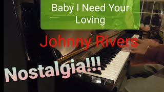 Johnny Rivers  - Baby I Need Your Loving piano cover by Praben