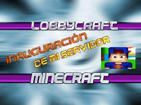 Inauguración de Mi Servidor de Minecraft/LobbyCraft