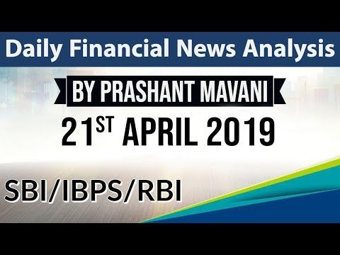 21 April 2019 Daily Financial News Analysis for SBI IBPS RBI Bank PO and Clerk