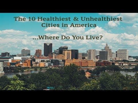 10 Healthiest & 10 Unhealthiest Cities In America