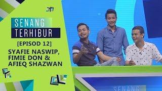 [FULL] Episod 12 Senang Terhibur –Syafie Naswip, Fimie Don, Afieq Shazwan | #SenangTerhibur