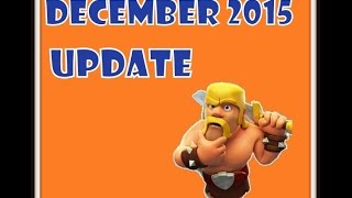 Clash of Clans : December 2015 Update , unseen and Unknown Content